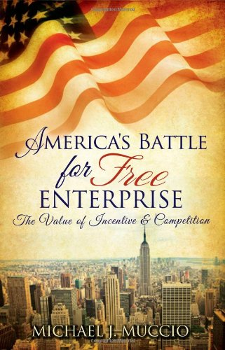 9781936314799: America's Battle for Free Enterprise; The Value of Incentive & Competition