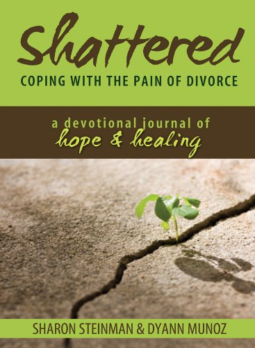Shattered: Coping With the Pain of Divorce; a Devotional Journal of Hope & Healing: Sharon ...