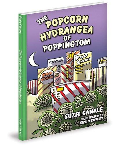 The Popcorn Hydrangea of Poppingtom (Green (Mascot Books)): Suzie Canale