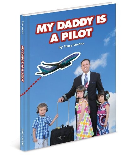 9781936319800: My Daddy is a Pilot