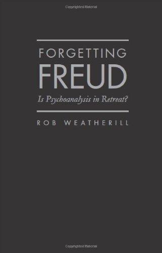 9781936320219: Forgetting Freud: Is Psychoanalysis in Retreat?