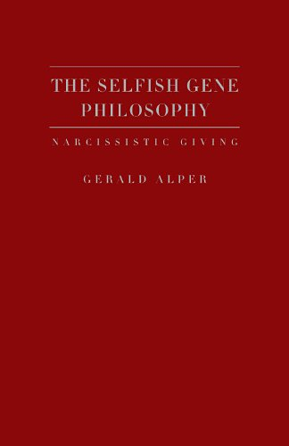 9781936320257: The Selfish Gene Philosophy: Narcissistic Giving