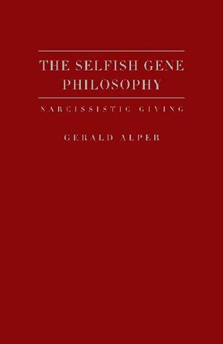 9781936320332: The Selfish Gene Philosophy: Narcissistic Giving
