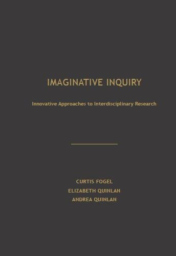 9781936320431: Imaginative Inquiry: Innovative Approaches to Interdisciplinary Research