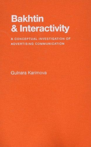 Bakhtin and Interactivity: A Conceptual Investigation of Advertising Communication (Hardback): ...
