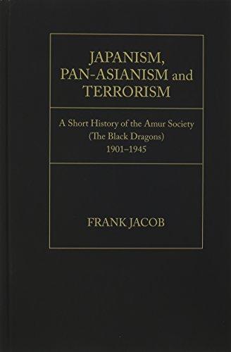Japanism Pan Asianism and Terrorism: Jacob, Frank