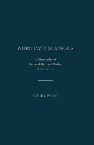9781936320844: WHEN FATE SUMMONS: A Biography of General Richard Butler, 1743-1791