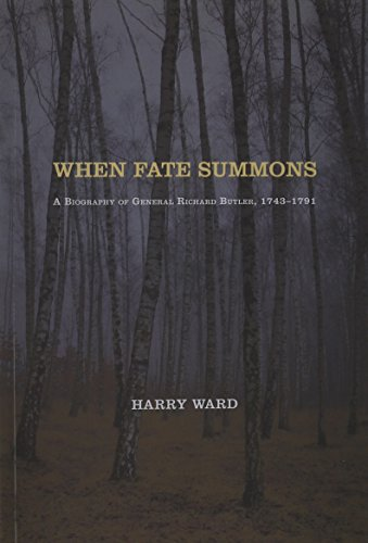 9781936320851: WHEN FATE SUMMONS: A Biography of General Richard Butler, 1743 - 1791