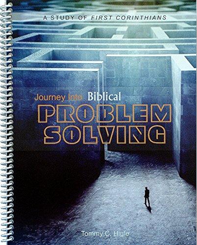 Journey Into Biblical Problem Solving - A: Tommy C. Higle
