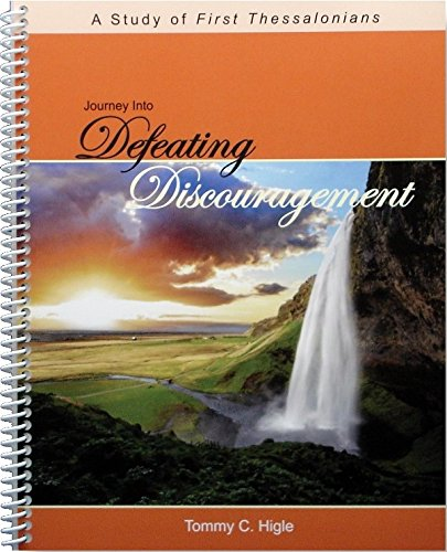 9781936325757: Journey Into Defeating Discouragement - A Study of First Thessalonians (ESV Edition)