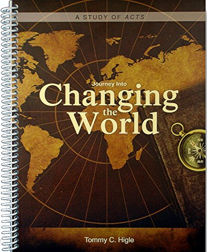 Journey Into Changing the World - A: Tommy C. Higle