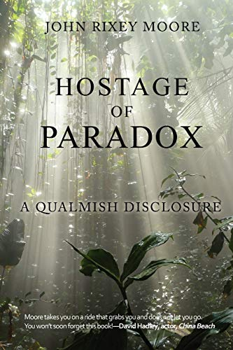 Hostage of Paradox: A Qualmish Disclosure: John Rixey Moore