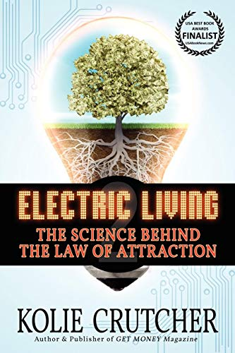 9781936332588: Electric Living--The Science Behind the Law of Attraction (BEST NEW SELF-HELP book)
