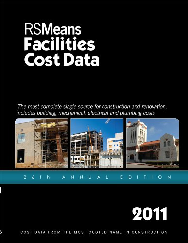 RSMeans Facilities Construction Cost Data 2011: Mossman, Melville J. [Editor]; Babbitt, Christopher...