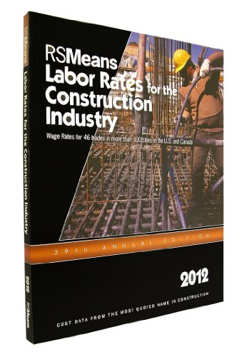 RSMeans Labor Rates for the Construction Industry 2012 (Means Labor Rates for the Construction ...