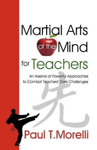 9781936343065: Martial Arts of the Mind for Teachers, an Arsenal of Powerful Approaches to Combat Teachers' Daily Challenges