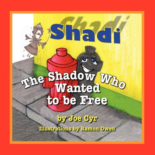 SHADI, THE SHADOW WHO WANTED TO BE FREE: Joe Cyr