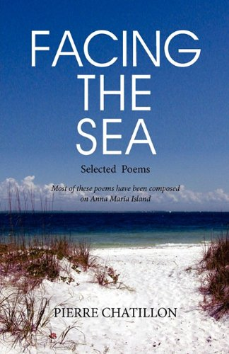 Facing the Sea, Selected Poems (1936343908) by Pierre Chatillon