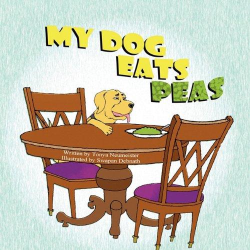 My Dog Eats Peas: Neumeister, Tonya