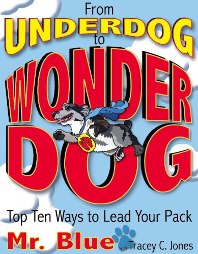 9781936354269: From Underdog to Wonderdog: Top Ten Tricks to Lead Your Pack