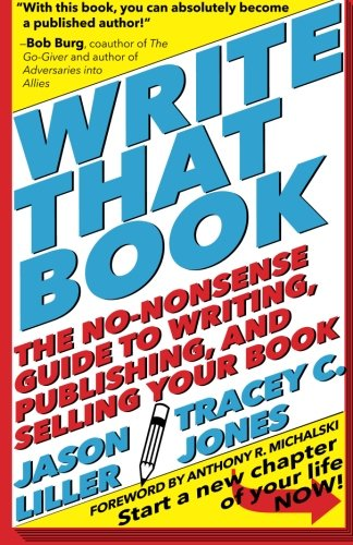 9781936354498: Write That Book: The No-Nonsense Guide to Writing, Publishing, and Selling Your Book