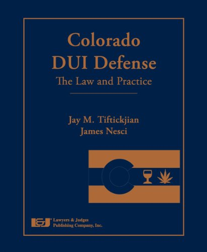 9781936360062: Colorado DUI Defense: The Law and Practice