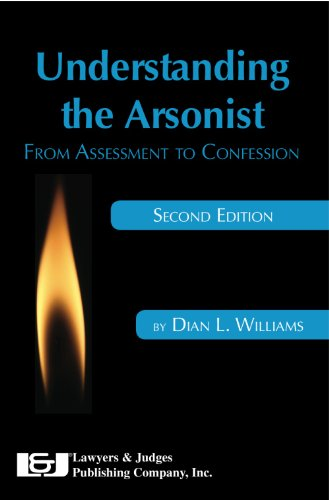 9781936360147: Understanding the Arsonist: From Assessment to Confession