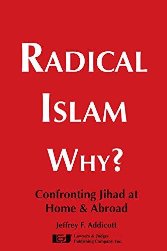 Radical Islam Why?: Jeffrey F. Addicott