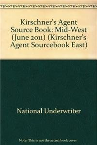 Kirschner's Insurance Directories Agent Source Book, Central Edition June 2011 (Kirschner's Agent Sourcebook Central) (Kirschner's Agent Sourcebook East) (9781936362325) by National Underwriter