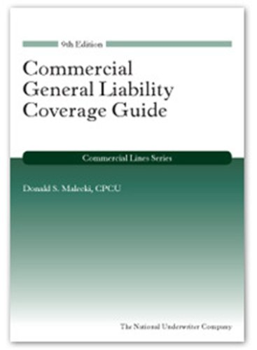Commercial General Liability Coverage Guide (Commercial Lines) (193636249X) by CPCU; David Thamann; Donald S. Malecki