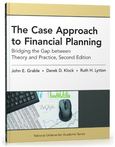Case Approach to Financial Planning Bridging the: Grable, John E.