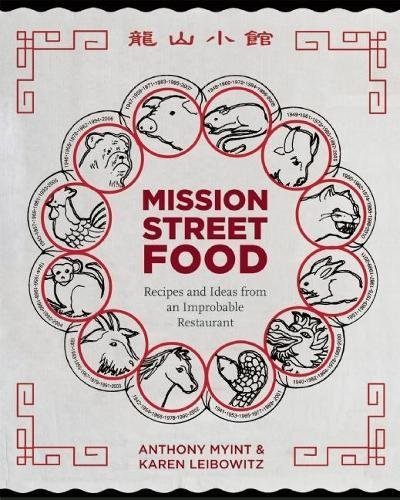 Mission Street Food: Recipes and Ideas from an Improbable Restaurant: Myint, Anthony; Leibowitz, ...