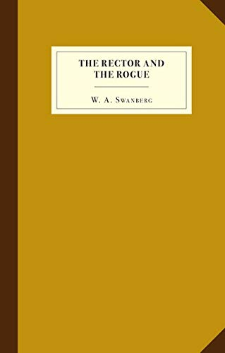 9781936365234: The Rector and the Rogue: Being the true and incredible account of a dastardly hoax against an upright (if rather stuffy) divine. It turned New York upside down.