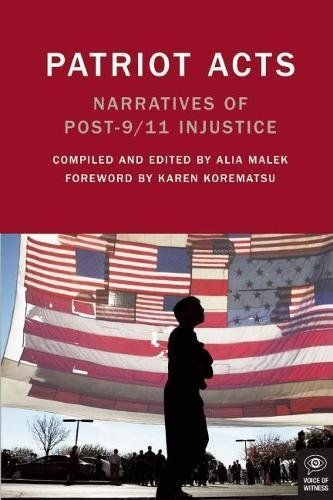 9781936365371: Patriot Acts: Narratives of Post-9/11 Injustice (Voice of Witness)