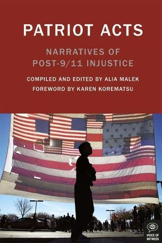 9781936365388: Patriot Acts: Narratives of Post-9/11 Injustice (Voice of Witness)