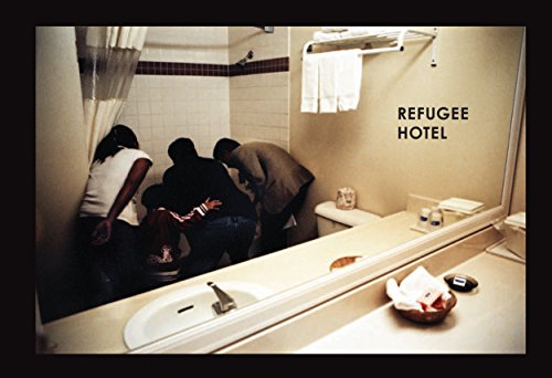 Refugee Hotel (Voice of Witness)