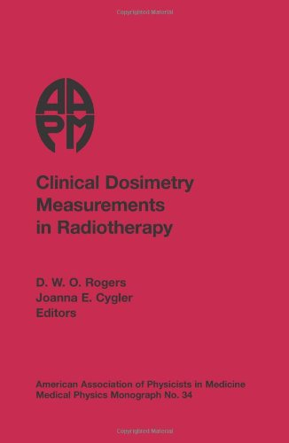 9781936366118: Clinical Dosimetry Measurements in Radiotherapy (2009 AAPM Summer School) (Medical Physics Monograph)