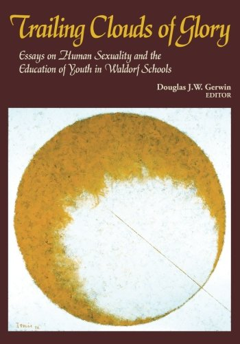 9781936367603: Trailing Clouds of Glory: Essays on Human Sexuality and the Education of Youth in Waldorf Schools