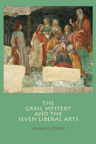 9781936367658: The Grail Mystery and the Seven Liberal Arts
