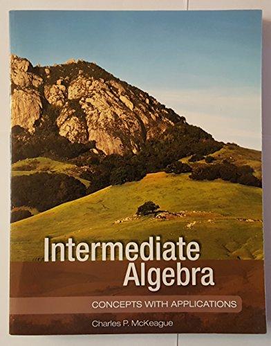 Intermediate Algebra: Charles P. McKeague