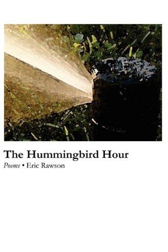 9781936370139: The Hummingbird Hour