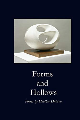 Forms and Hollows (1936370220) by Dubrow, Heather
