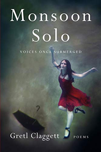 9781936370559: Monsoon Solo: Voices Once Submerged