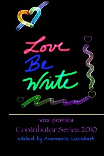 9781936373123: Love Be Write