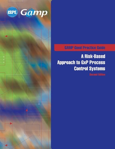9781936379040: A Risk-Based Approach to GxP Process Control Systems (Second Edition) (GAMP® Good Practice Guide)