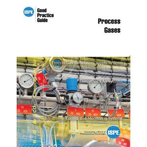 9781936379118: ISPE Good Practice Guide: Process Gases