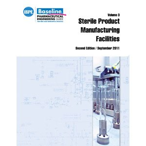 9781936379149: ISPE Baseline® Guide: Volume 3 – Sterile Product Manufacturing Facilities (Second Edition (Volume 3)