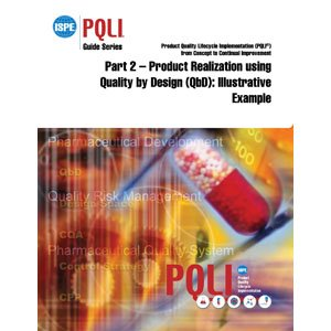 9781936379217: ISPE Guide Series: Product Quality Lifecycle Implementation (PQLI®) from Concept to Continual Improvement (Part 2 – Product Realization using Quality by Design (QbD): Illustrative Example)