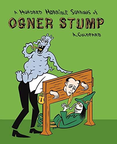 9781936383078: A Hundred Horrible Sorrows of Ogner Stump