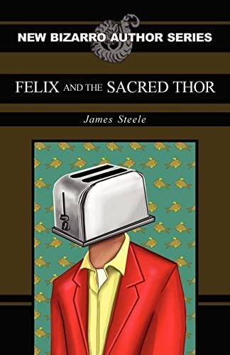 9781936383238: Felix and the Sacred Thor